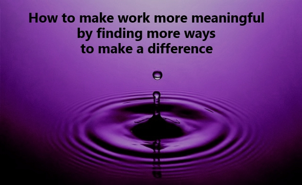 meaningful work - make a difference