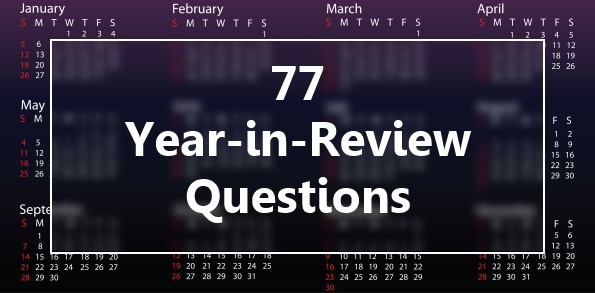 77 year-in-review questions to prepare for the new year