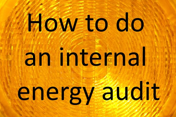 How to do an internal energy audit