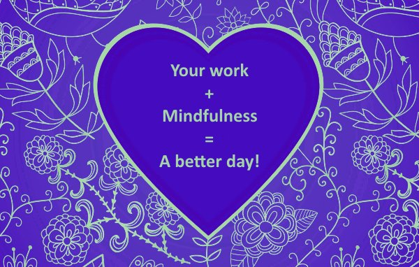 your work plus mindfulness